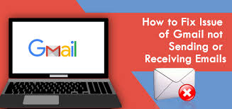 How to fix Gmail is not Sending and Receiving Emails